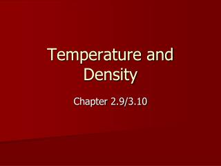 Temperature and Density