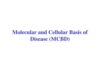 Molecular and Cellular Basis of Disease (MCBD)
