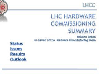 LHC Hardware Commissioning Summary