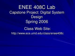 ENEE 408C Lab Capstone Project: Digital System Design Spring 2006