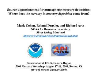 Mark Cohen, Roland Draxler, and Richard Artz NOAA Air Resources Laboratory Silver Spring, Maryland
