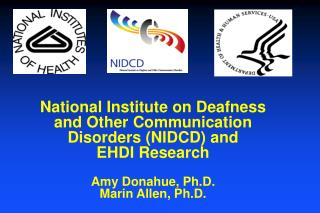 National Institute on Deafness and Other Communication Disorders (NIDCD) and  EHDI Research
