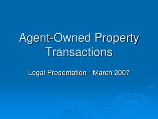 Agent-Owned Property Transactions