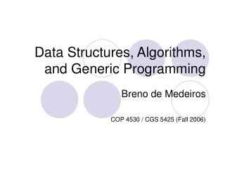 Data Structures, Algorithms, and Generic Programming