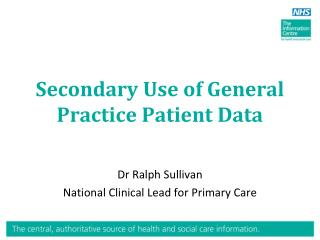Secondary Use of General Practice Patient Data
