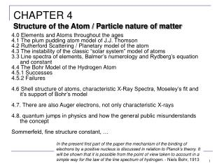 4.0 Elements and Atoms throughout the ages 4.1 The plum pudding atom model of J.J. Thomson