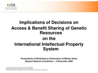 Implications of Decisions on  Access & Benefit Sharing of Genetic Resources  on the