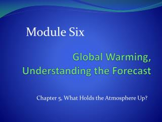 Global Warming, Understanding the Forecast