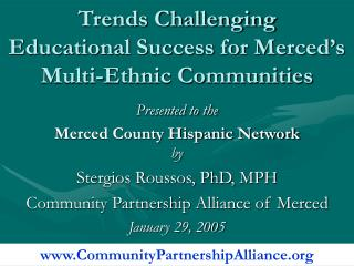 Trends Challenging  Educational Success for Merced's Multi-Ethnic Communities