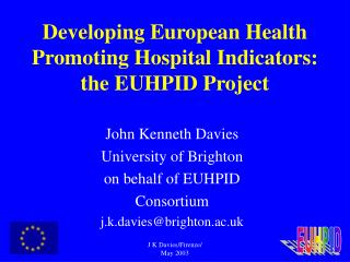 Developing European Health Promoting Hospital Indicators: the EUHPID Project