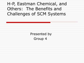 H-P, Eastman Chemical, and Others:  The Benefits and Challenges of SCM Systems