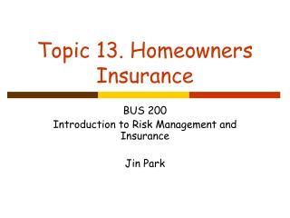 Topic 13. Homeowners Insurance