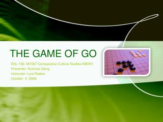 THE GAME OF GO
