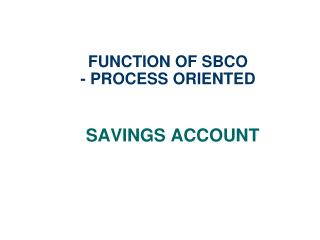 FUNCTION OF SBCO - PROCESS ORIENTED