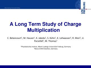 A Long Term Study of Charge Multiplication