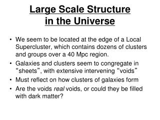 Large Scale Structure  in the Universe