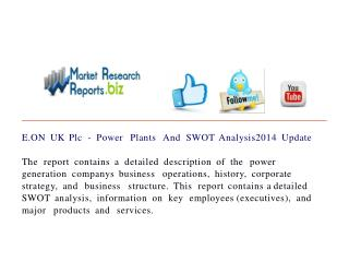 E.ON UK Plc - Power Plants And SWOT Analysis2014 Update