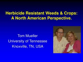 Herbicide Resistant Weeds & Crops: A North American Perspective.