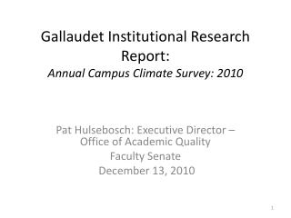 Gallaudet Institutional Research Report:  Annual Campus Climate Survey: 2010