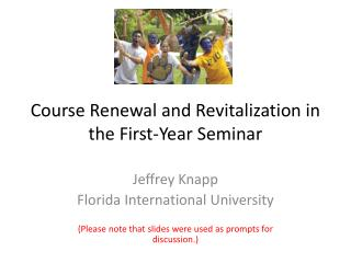 Course Renewal and Revitalization in the First-Year Seminar