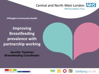 Hillingdon Community Health Improving Breastfeeding prevalence with partnership working