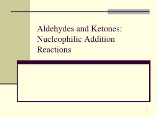 Aldehydes and Ketones: Nucleophilic Addition Reactions