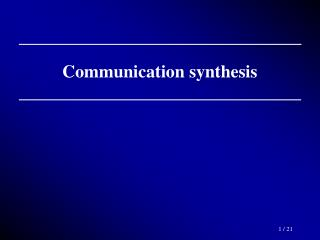 Communication synthesis