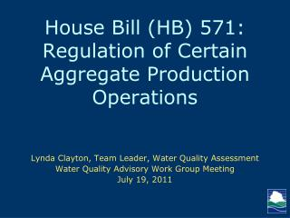 House Bill (HB) 571: Regulation of Certain Aggregate Production Operations