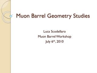 Muon  Barrel Geometry Studies