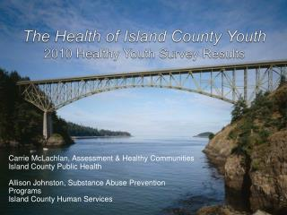 The Health of Island County Youth 2010 Healthy Youth Survey Results