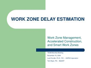 WORK ZONE DELAY ESTIMATION