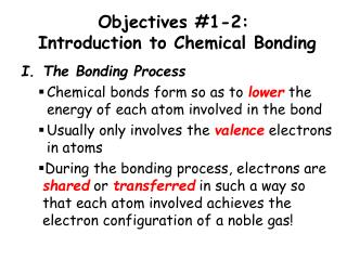Objectives #1-2:  Introduction to Chemical Bonding