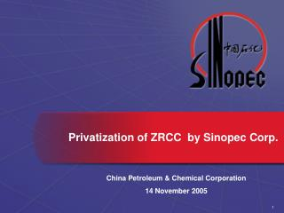 Privatization of ZRCC  by Sinopec Corp.