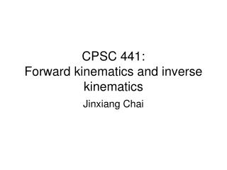 CPSC 441:  Forward kinematics and inverse kinematics