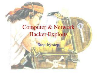 Computer & Network Hacker Exploits