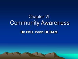 Chapter VI  Community Awareness