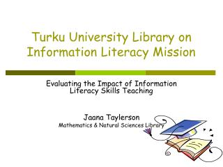 Turku University Library on  Information  Literacy Mission