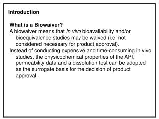 What is a Biowaiver?