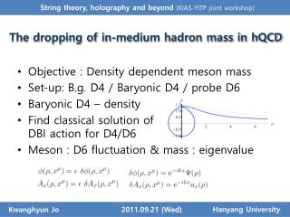 Objective : Density dependent meson mass Set-up: B.g. D4 / Baryonic D4 / probe D6