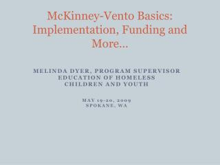 McKinney-Vento Basics: Implementation, Funding and More…