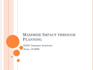 Maximize Impact through Planning