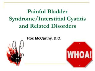 Painful Bladder Syndrome/Interstitial Cystitis and Related Disorders