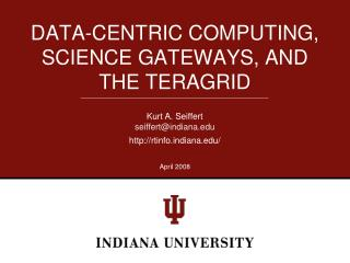 DATA-CENTRIC COMPUTING, SCIENCE GATEWAYS, AND THE TERAGRID