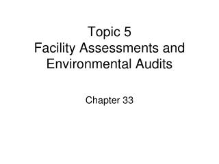 Topic 5 Facility Assessments and Environmental Audits