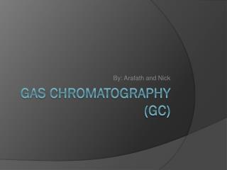 Gas Chromatography (GC)