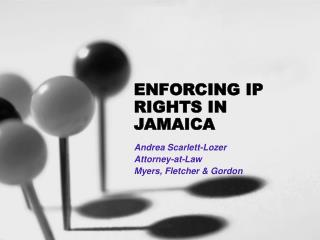 ENFORCING IP RIGHTS IN JAMAICA