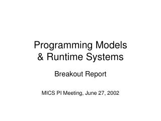 Programming Models & Runtime Systems