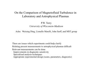 On the Comparison of Magnetofluid Turbulence in Laboratory and Astrophysical Plasmas