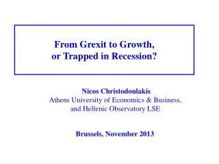 From Grexit to Growth, or Trapped in Recession?