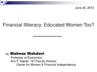 Financial Illiteracy: Educated Women Too?